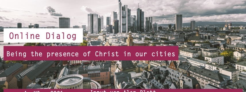 Being the presence of Christ in our cities
